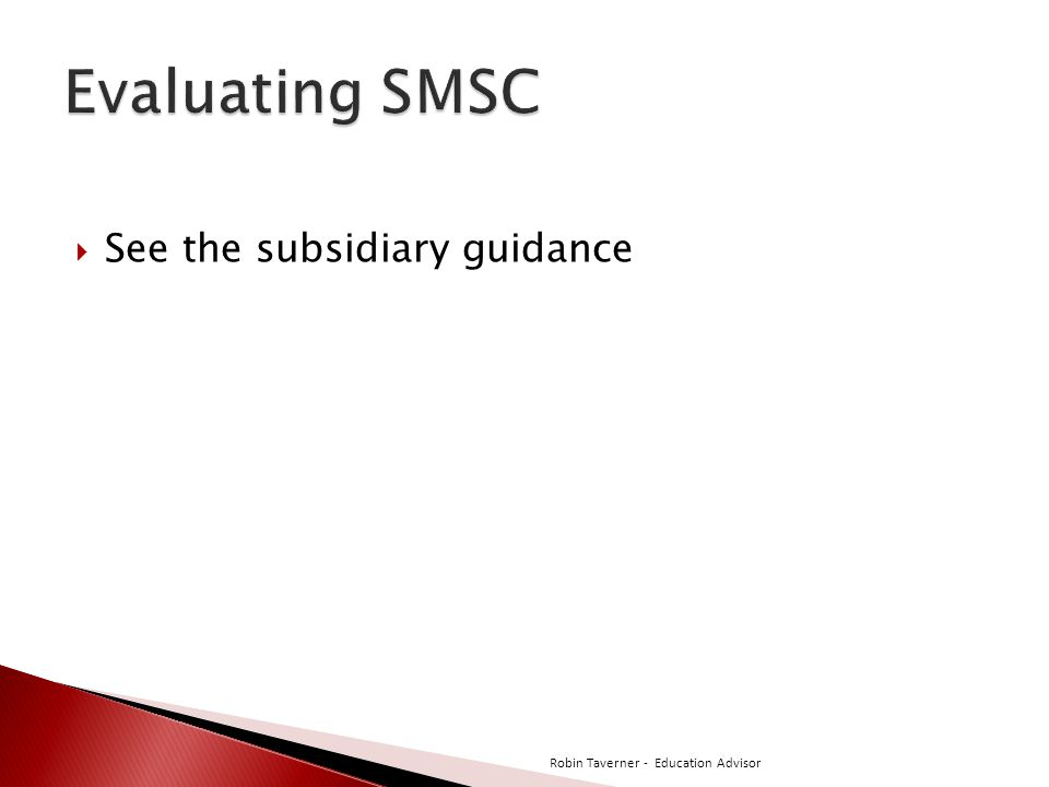  See the subsidiary guidance Robin Taverner - Education Advisor
