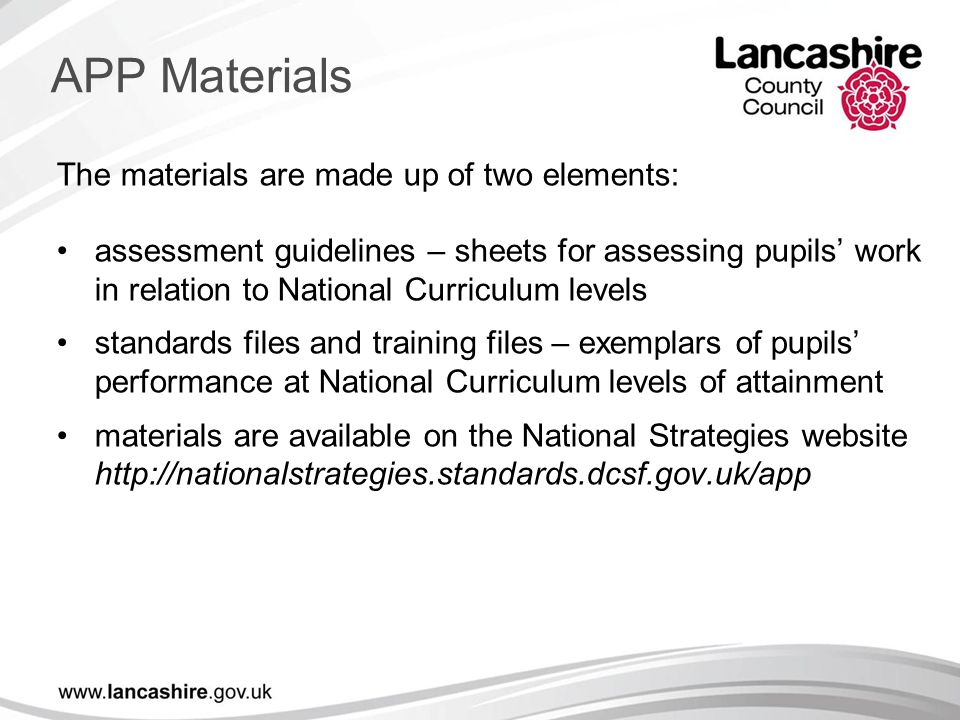 APP Materials The materials are made up of two elements: assessment guidelines – sheets for assessing pupils' work in relation to National Curriculum