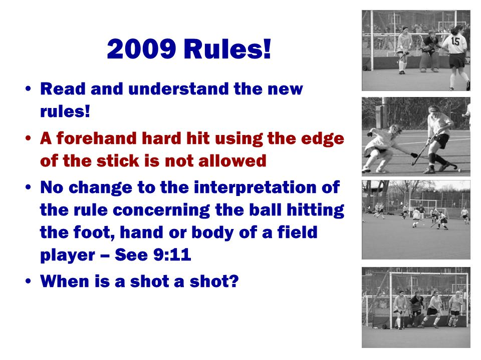 2009 Rules. Read and understand the new rules.