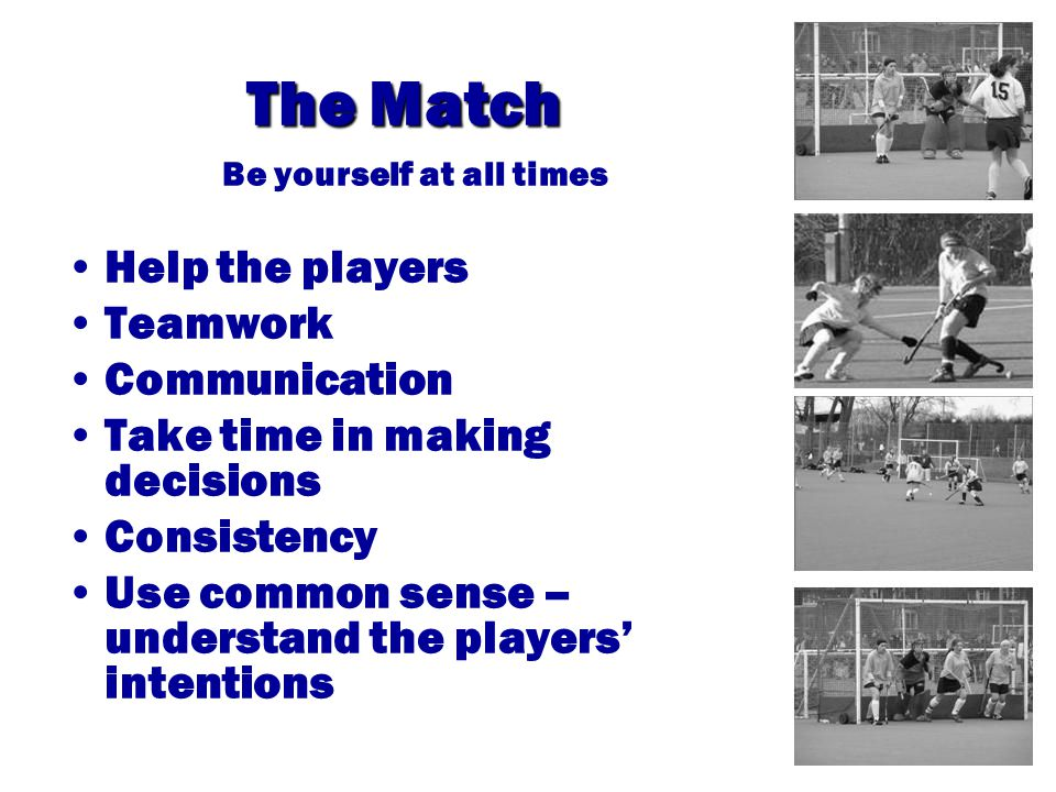 Management Be pro-active Set standards early TALK to the players Get players 5 metres at free hits from the beginning Ensure free hits are taken correctly Whistle?