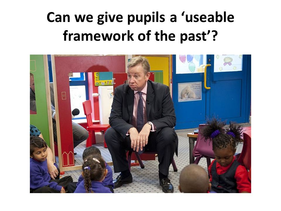 Can we give pupils a 'useable framework of the past'