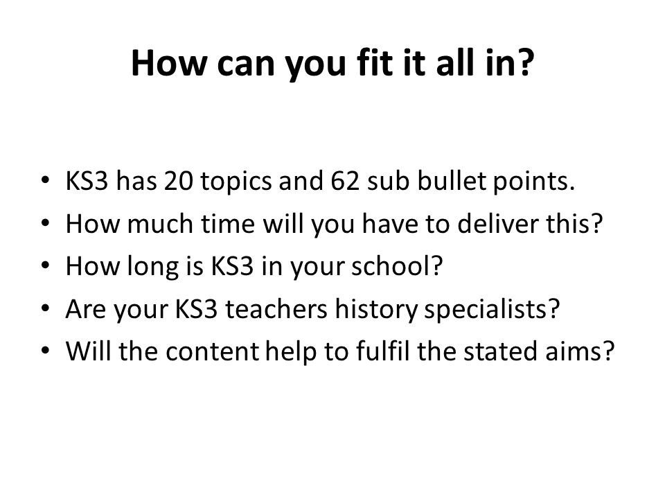 How can you fit it all in. KS3 has 20 topics and 62 sub bullet points.