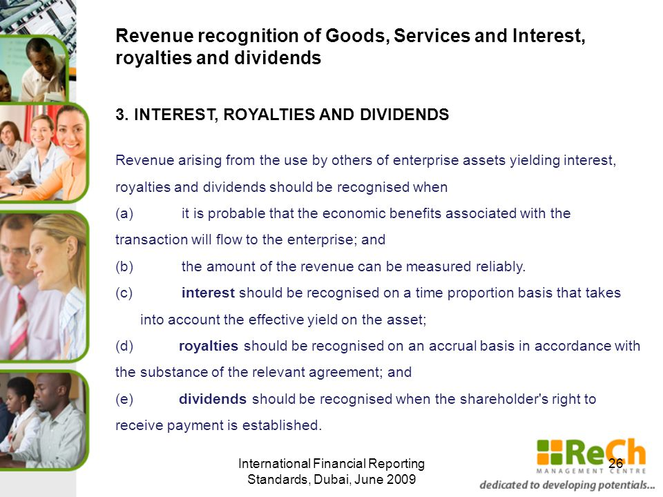 International Financial Reporting Standards, Dubai, June 2009 26 Revenue recognition of Goods, Services and Interest, royalties and dividends 3. INTER