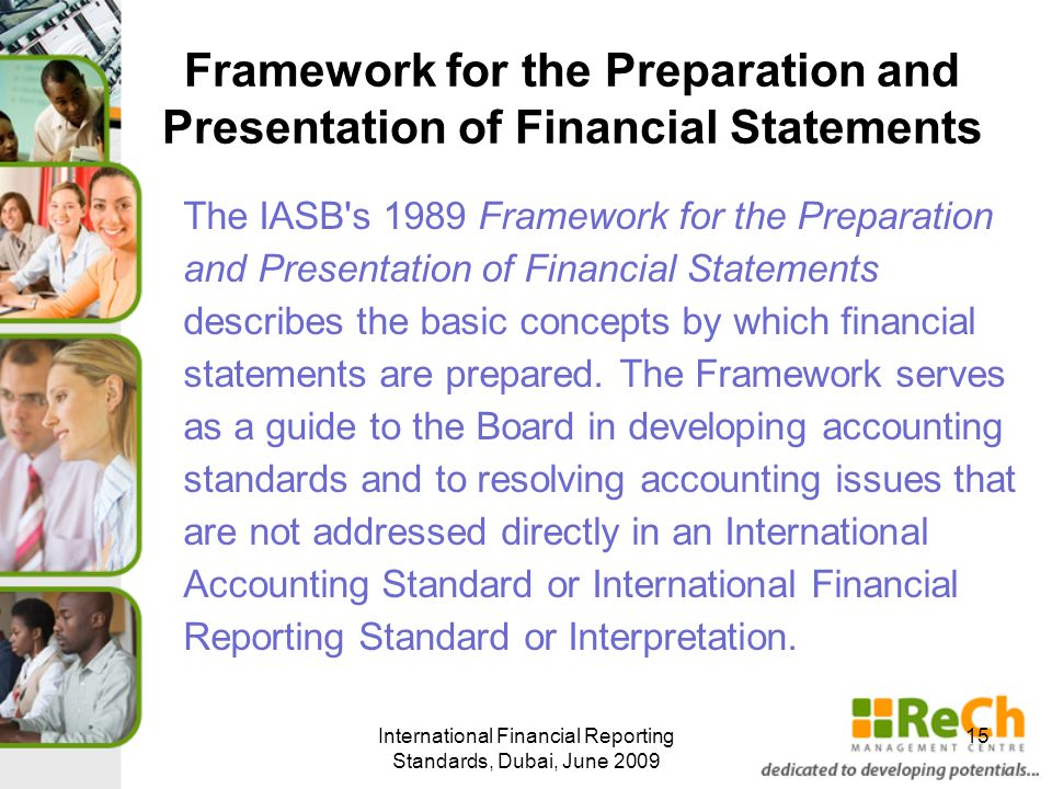 The Framework: Defines the objective of financial statements; Identifies the qualitative characteristics that make information in financial statements useful and Defines the basic elements of financial statements and the concepts for recognising and measuring them in financial statements.
