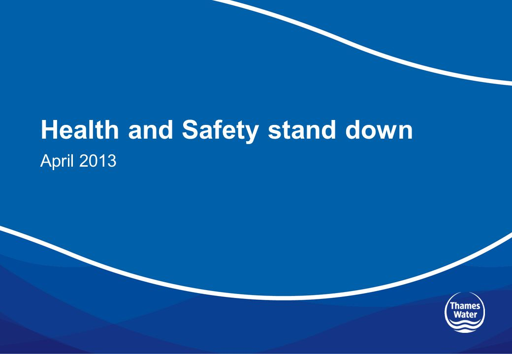 Health and Safety stand down April 2013