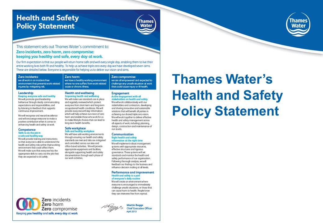 Zero compromise cards  Launched by Martin Baggs, Thames Water's CEO, at the Health and Safety Conference on 14 March 2013  Everyone working on behalf of Thames Water is being given a copy of the card during the April Health and Safety stand down  It authorises and empowers you to stop work if something is unsafe and assist in putting it right  Have the confidence to intervene.