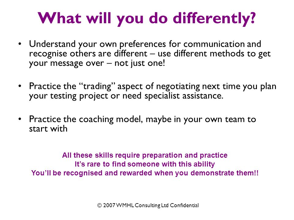 © 2007 WMHL Consulting Ltd Confidential What will you do differently.