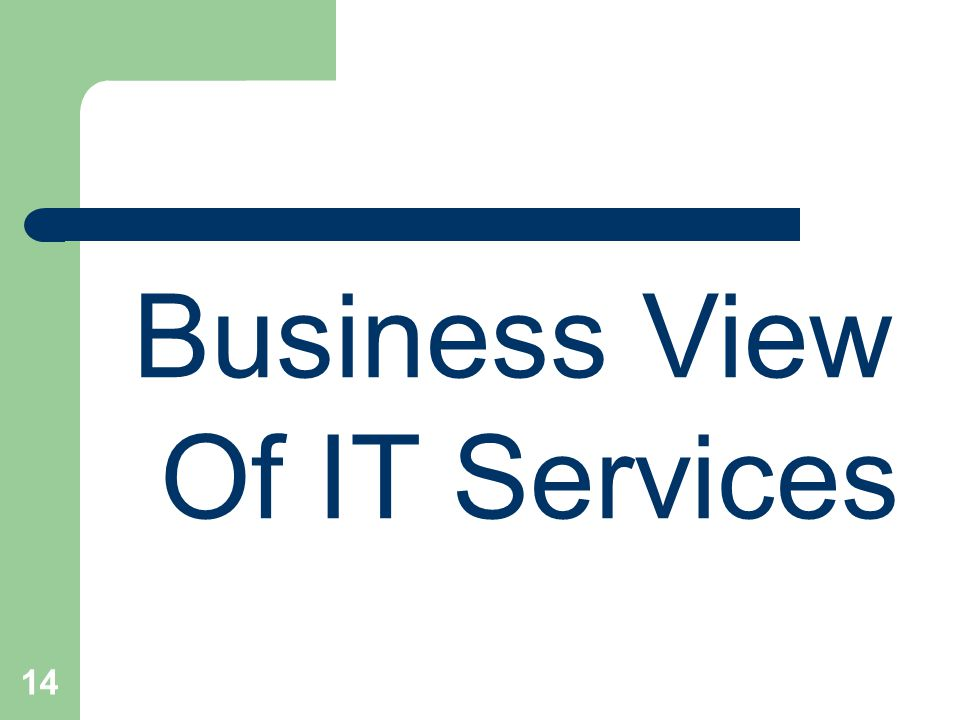 14 Business View Of IT Services