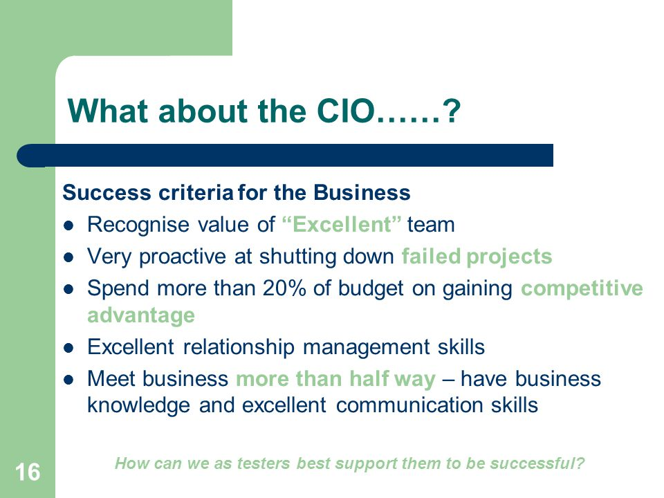 16 What about the CIO…….
