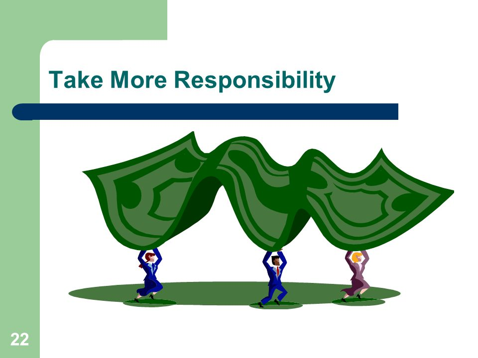 22 Take More Responsibility