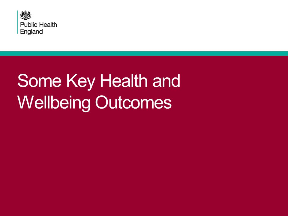 Some Key Health and Wellbeing Outcomes
