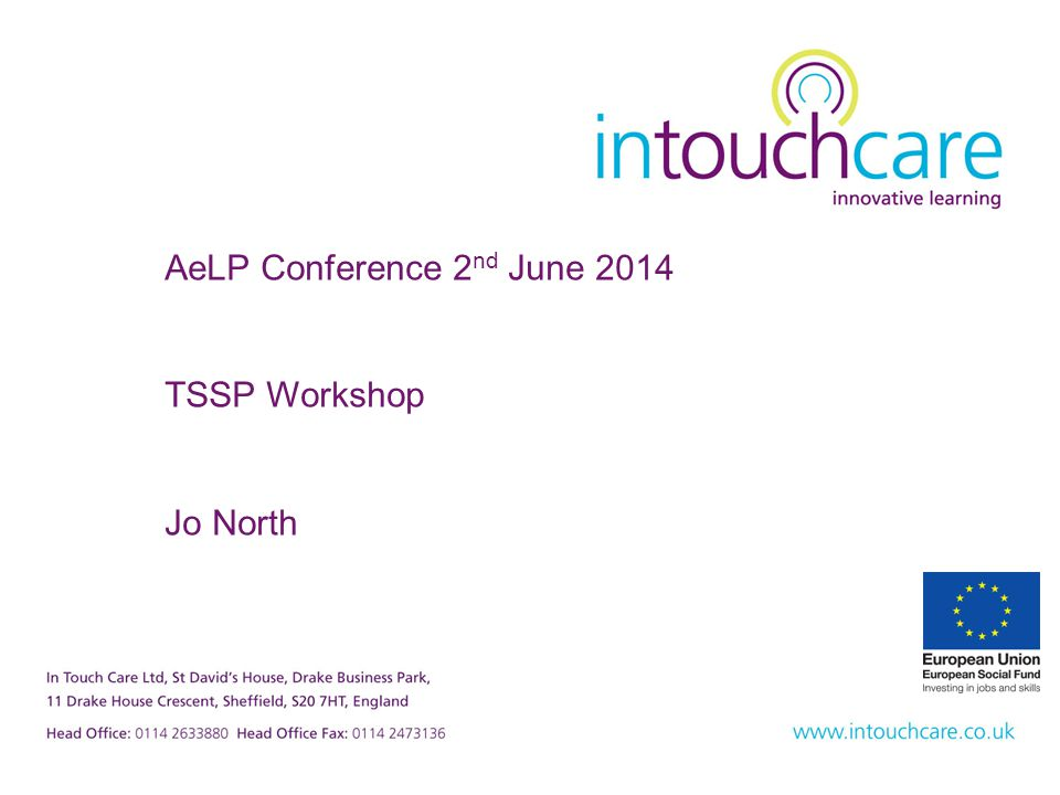 AeLP Conference 2 nd June 2014 TSSP Workshop Jo North