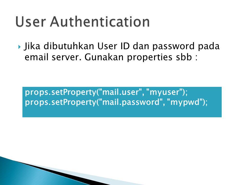  Jika dibutuhkan User ID dan password pada email server.