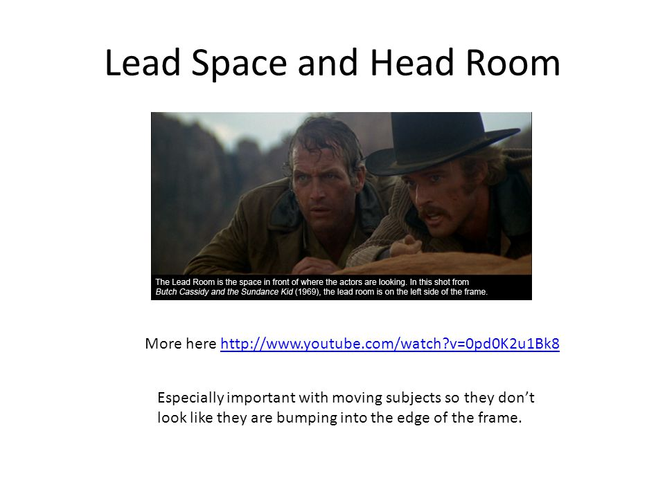 Lead Space and Head Room More here http://www.youtube.com/watch?v=0pd0K2u1Bk8http://www.youtube.com/watch?v=0pd0K2u1Bk8 Especially important with moving subjects so they don't look like they are bumping into the edge of the frame.