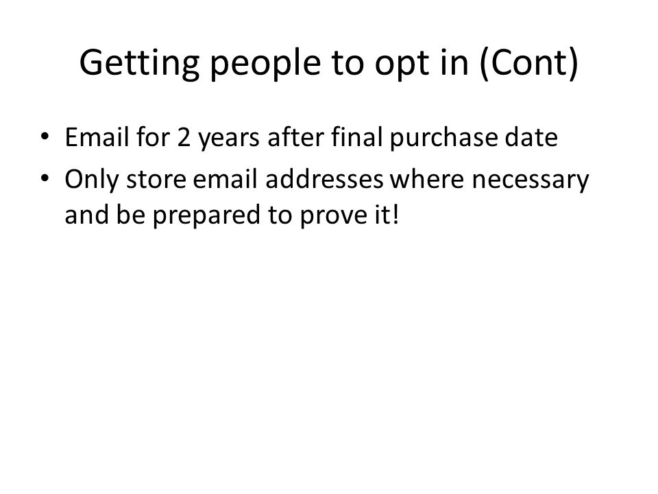 Making sure you arrive in inboxes Outlook won't deliver emails to a large group of people Several great low cost options Tools like dotMailer can and will 'trick' a mailbox into thinking that the email is from an individual rather than your company Try and get people to add you to their 'safe list' – display HMTL email straight away