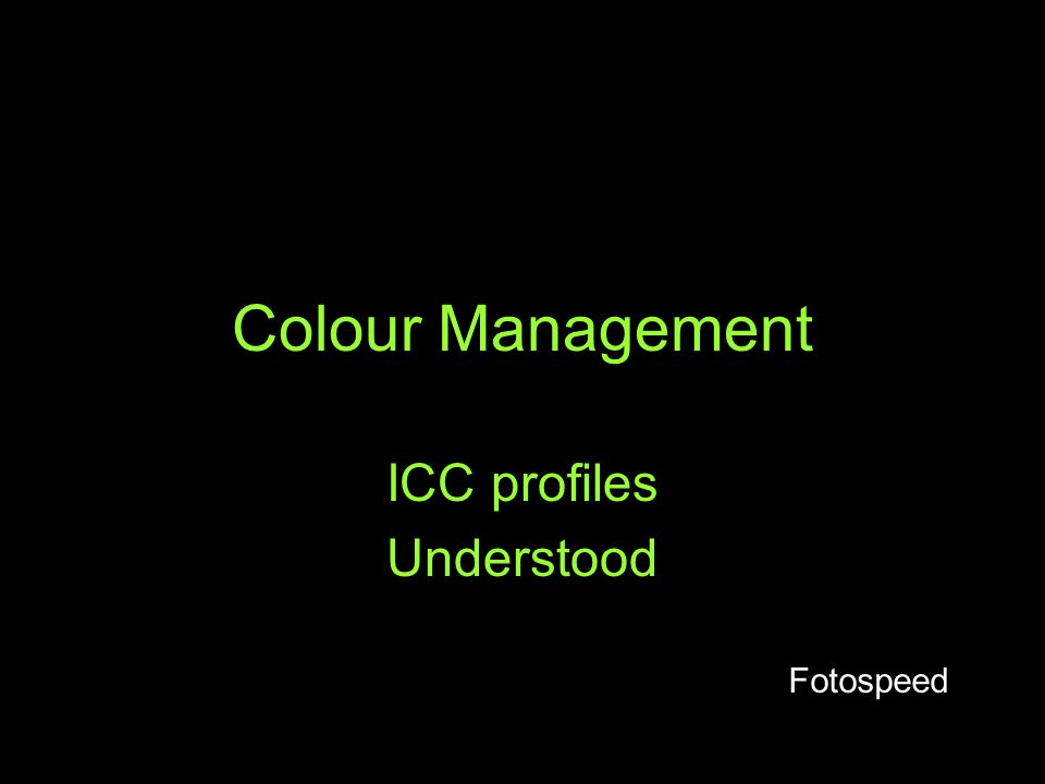 Fotospeed Connecting the Elements Colour Management workflow requires 4 elements