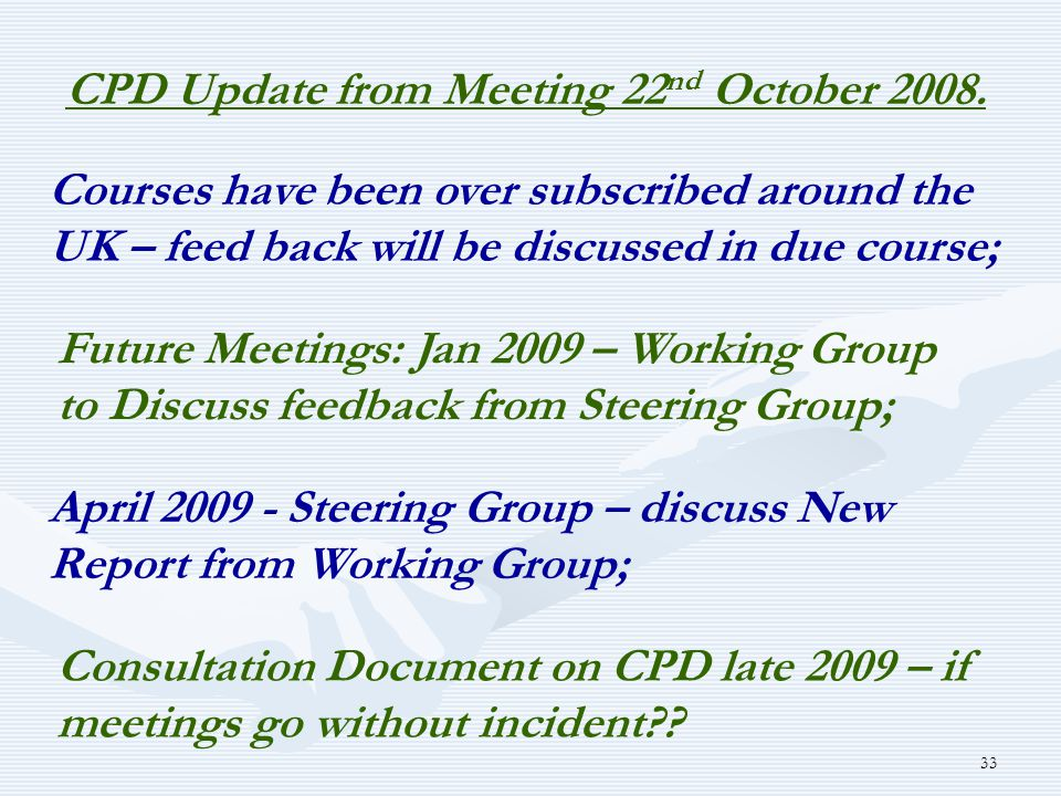 33 CPD Update from Meeting 22 nd October 2008.