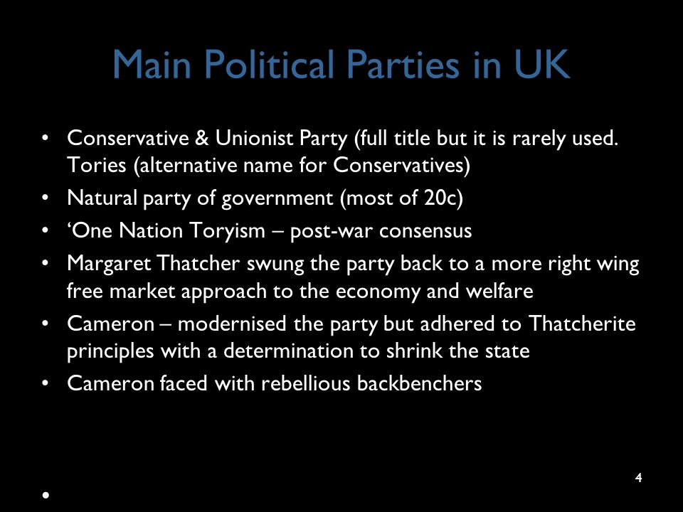 Main Political Parties in UK Conservative & Unionist Party (full title but it is rarely used.
