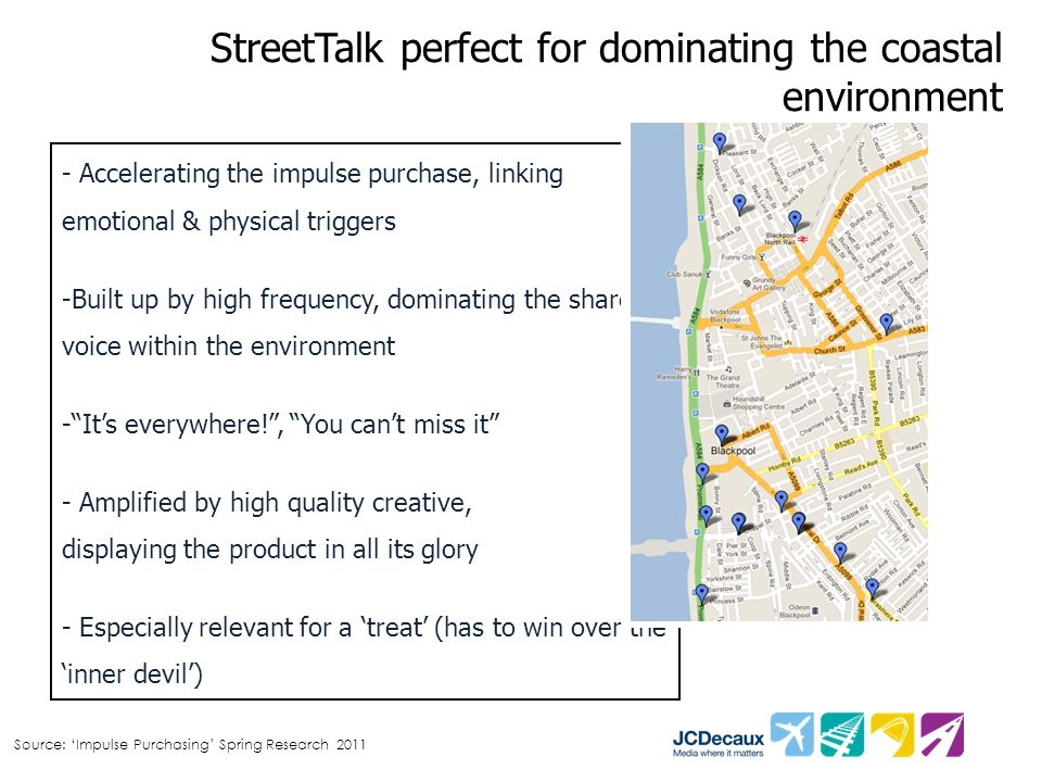 StreetTalk perfect for dominating the coastal environment Source: 'Impulse Purchasing' Spring Research 2011 - Accelerating the impulse purchase, linki