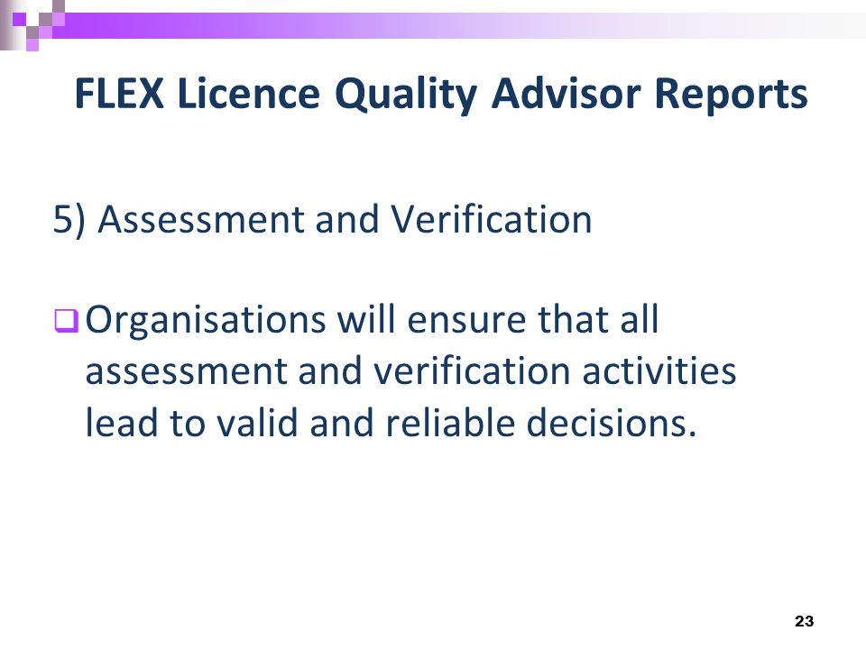 Assessment and Verification 5) Assessment and Verification  Organisations will ensure that all assessment and verification activities lead to valid a