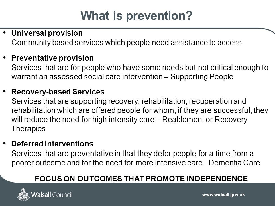 www.walsall.gov.uk What is prevention.