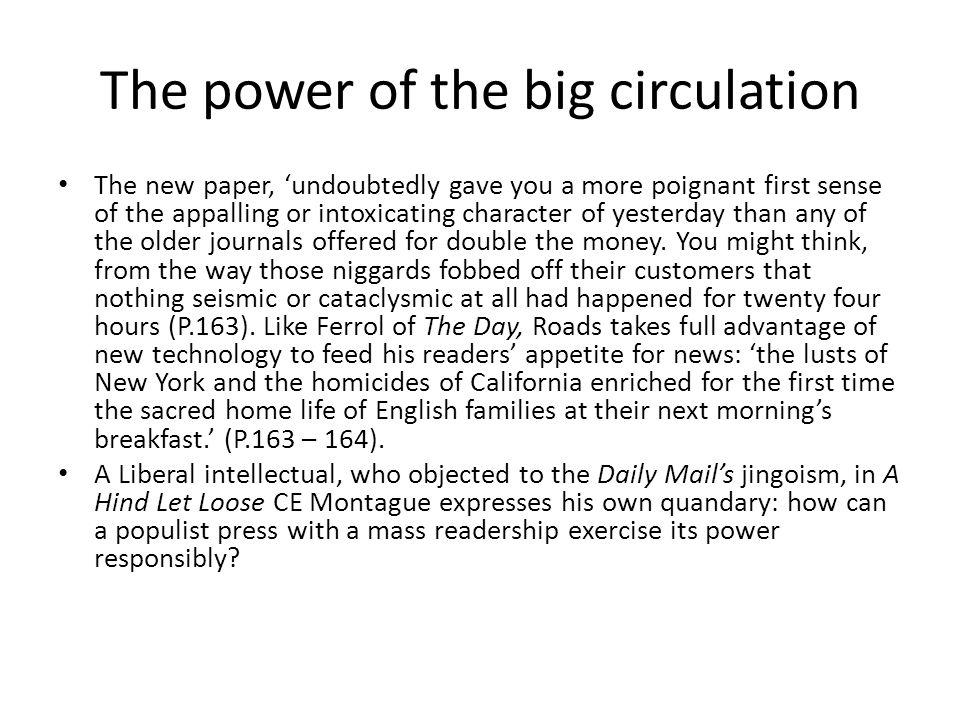 The power of the big circulation The new paper, 'undoubtedly gave you a more poignant first sense of the appalling or intoxicating character of yesterday than any of the older journals offered for double the money.