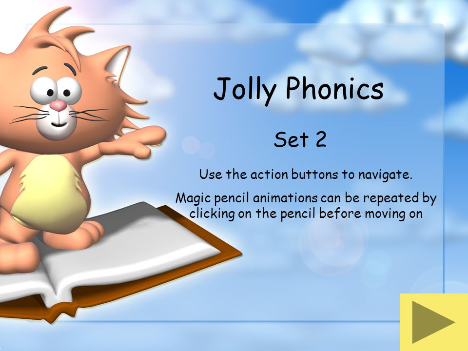 Jolly Phonics Set 2 Use the action buttons to navigate.