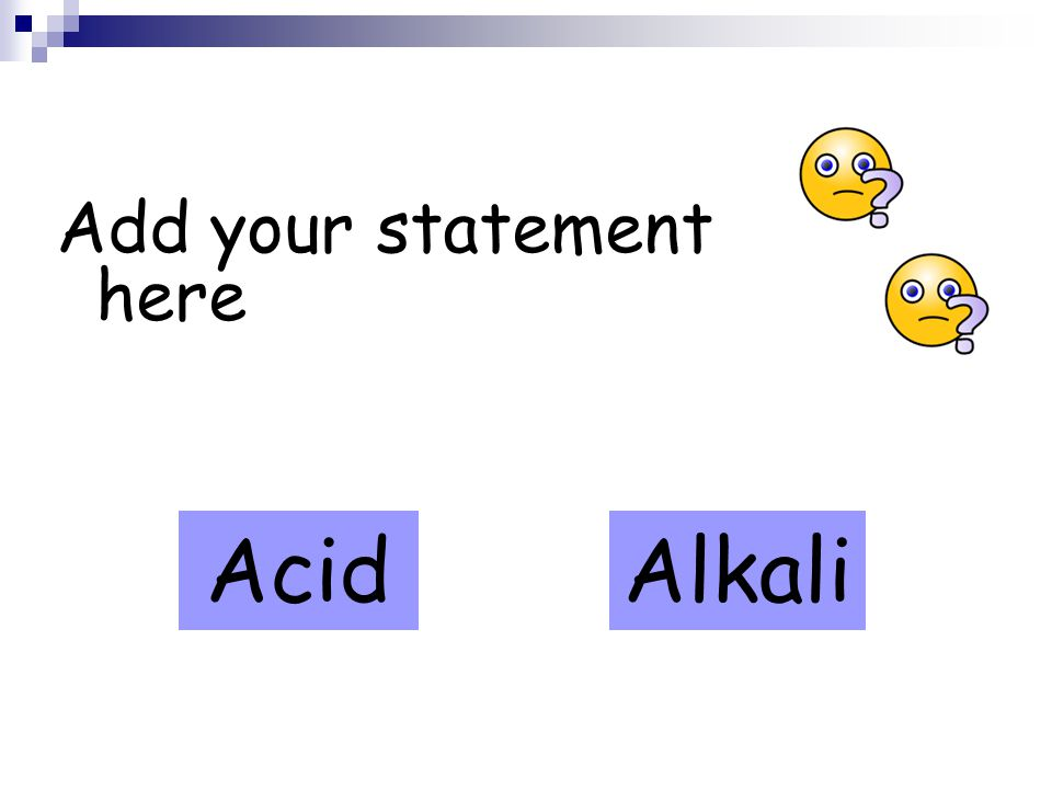 Add your statement here AcidAlkali
