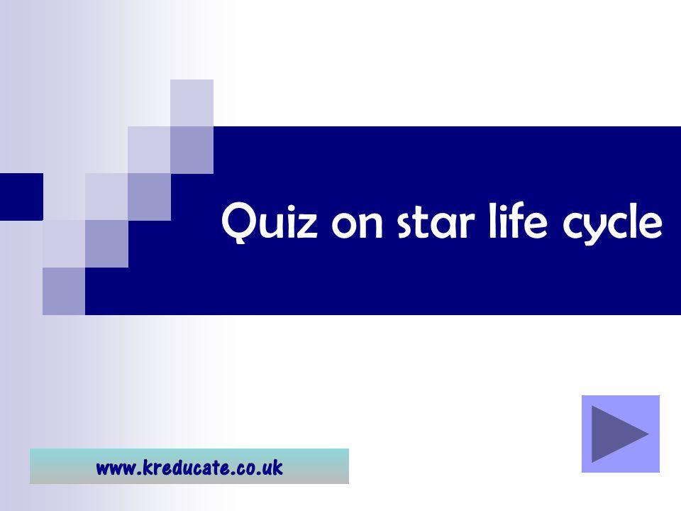Quiz on star life cycle