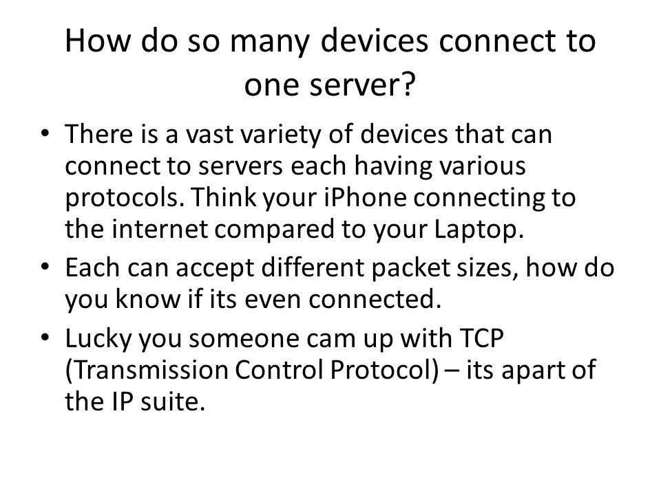 How do so many devices connect to one server.