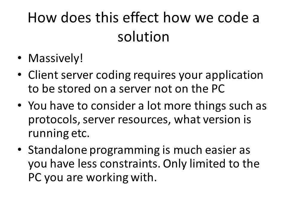 How does this effect how we code a solution Massively.