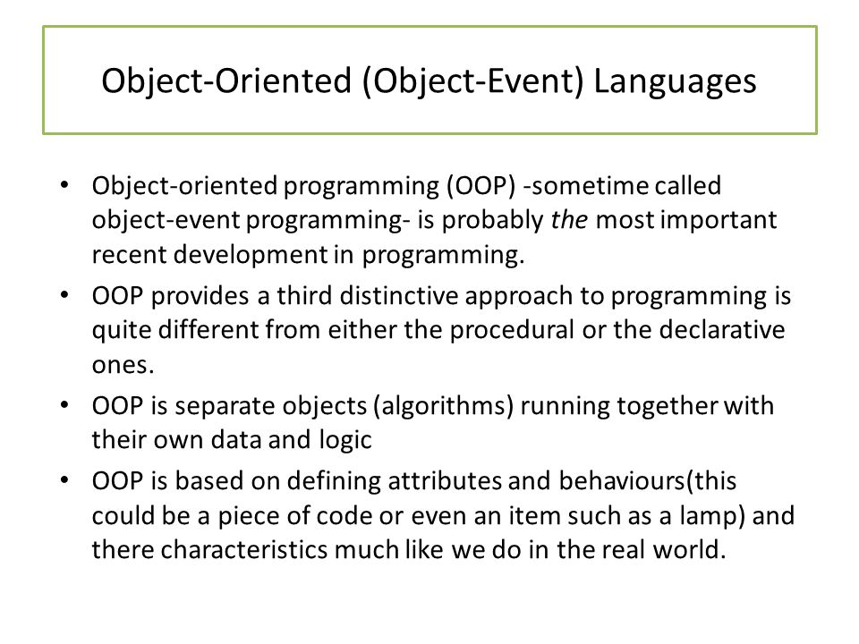 Object-Oriented (Object-Event) Languages In chemistry this is the norm.