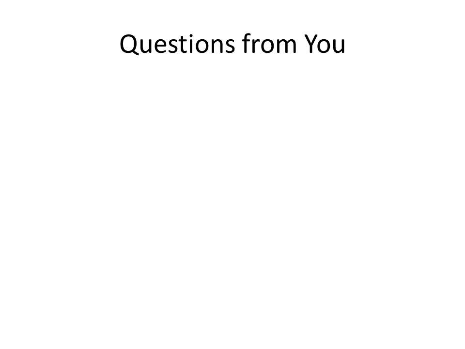 Questions from You