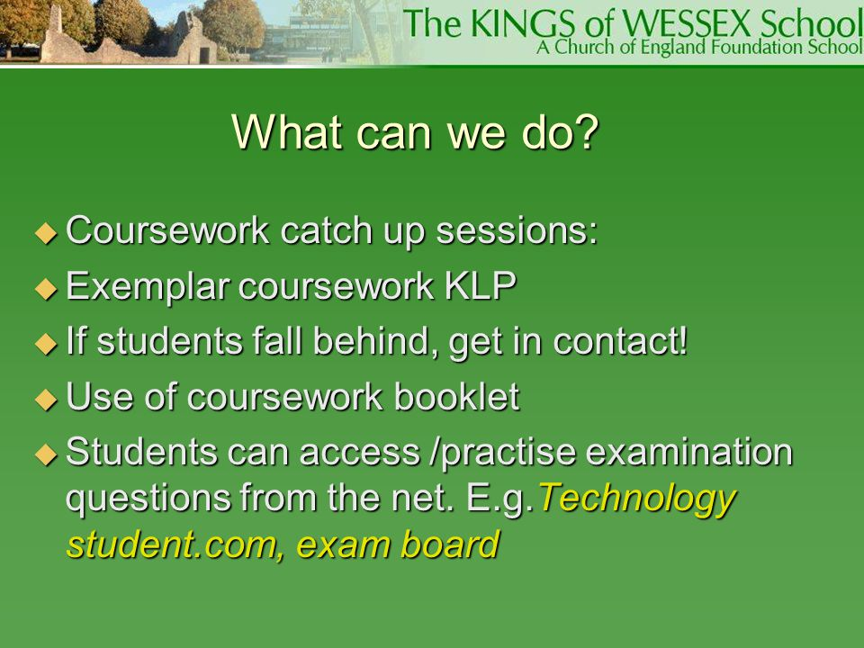 What can we do?  Coursework catch up sessions:  Exemplar coursework KLP  If students fall behind, get in contact!  Use of coursework booklet  Stu