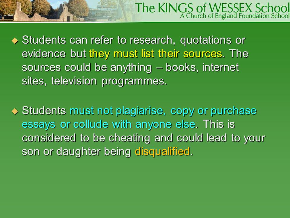 SSSStudents can refer to research, quotations or evidence but they must list their sources. The sources could be anything – books, internet sites,