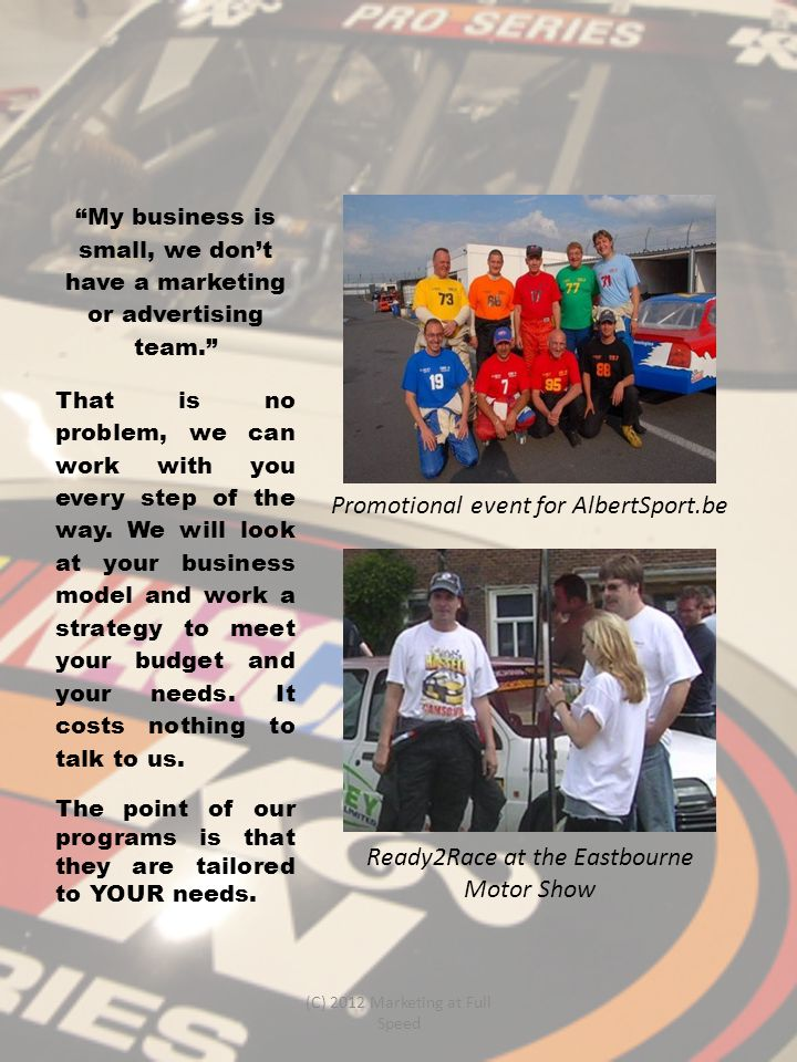 """My business is small, we don't have a marketing or advertising team."" That is no problem, we can work with you every step of the way. We will look at"