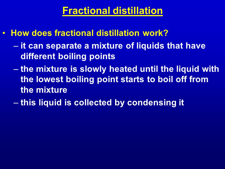 Fractional distillation How does fractional distillation work.