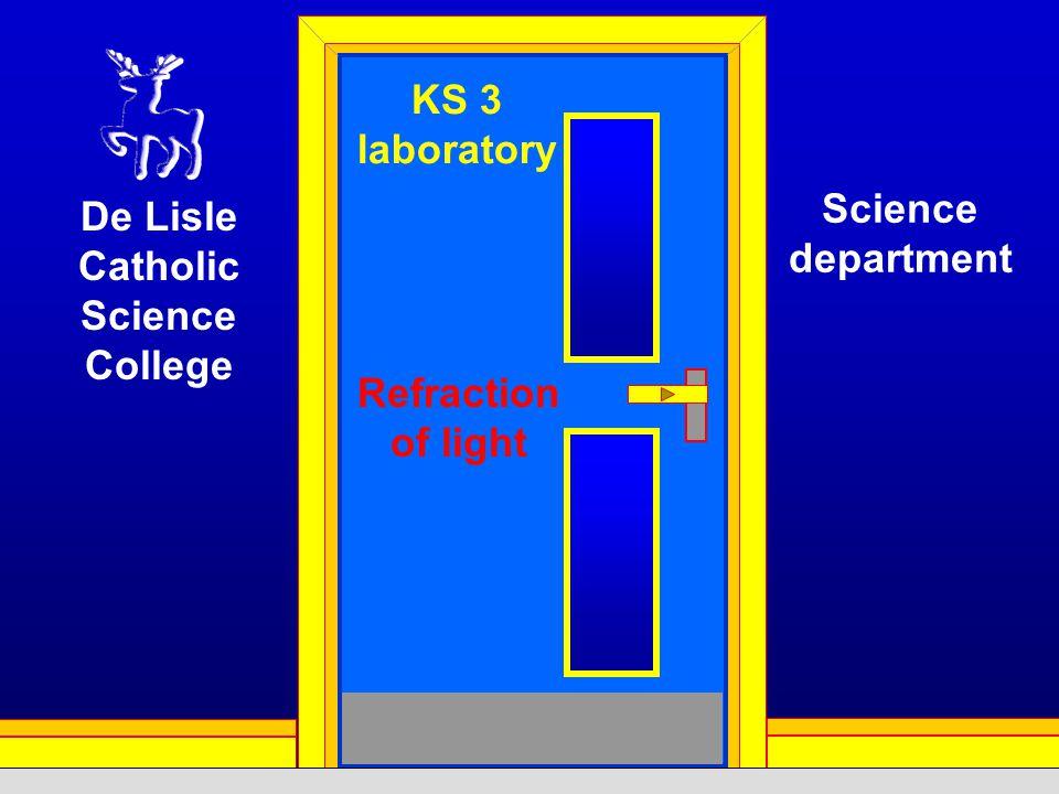 KS 3 laboratory Refraction of light De Lisle Catholic Science College Science department