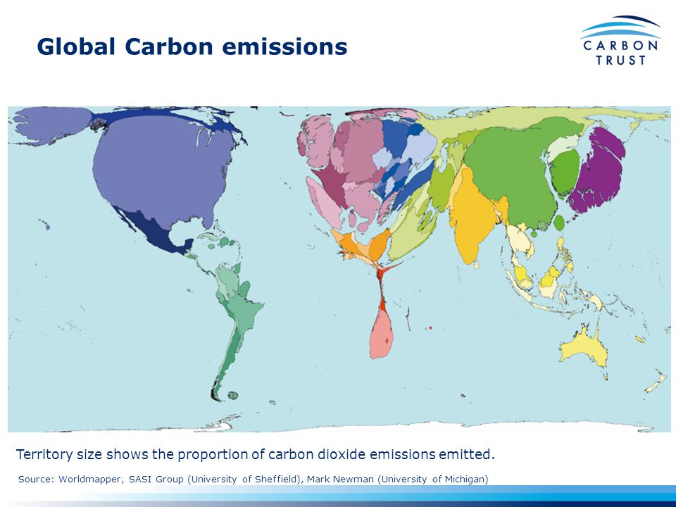 Global Carbon emissions Source: Worldmapper, SASI Group (University of Sheffield), Mark Newman (University of Michigan) Territory size shows the proportion of carbon dioxide emissions emitted.