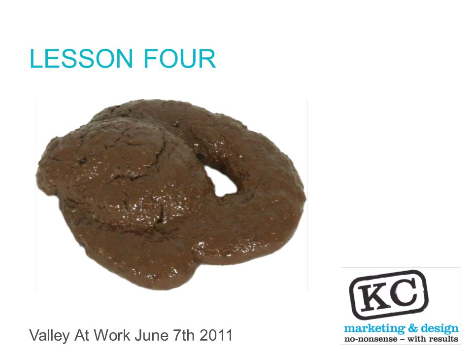 Valley At Work June 7th 2011 LESSON FOUR