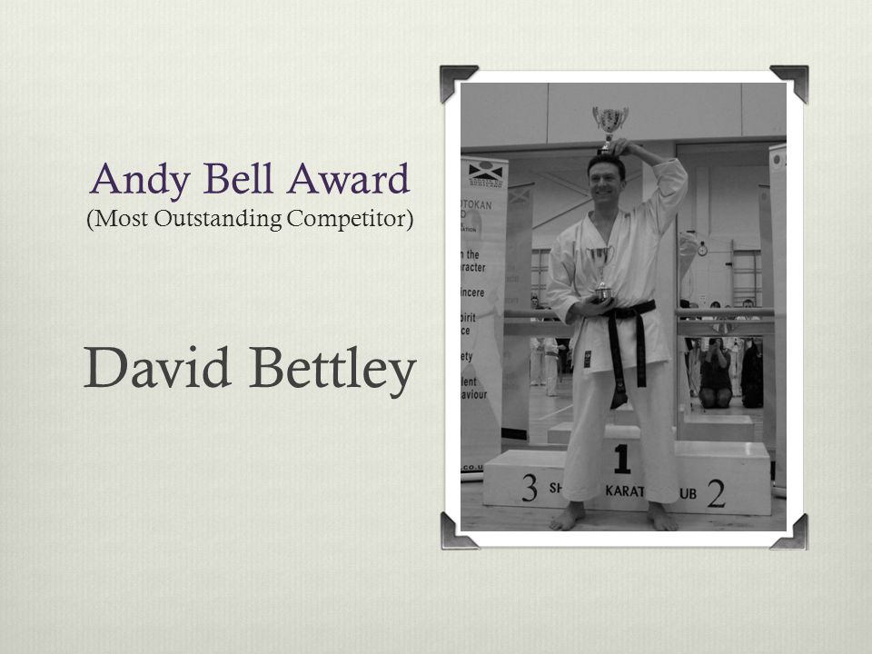 Andy Bell Award (Most Outstanding Competitor) David Bettley
