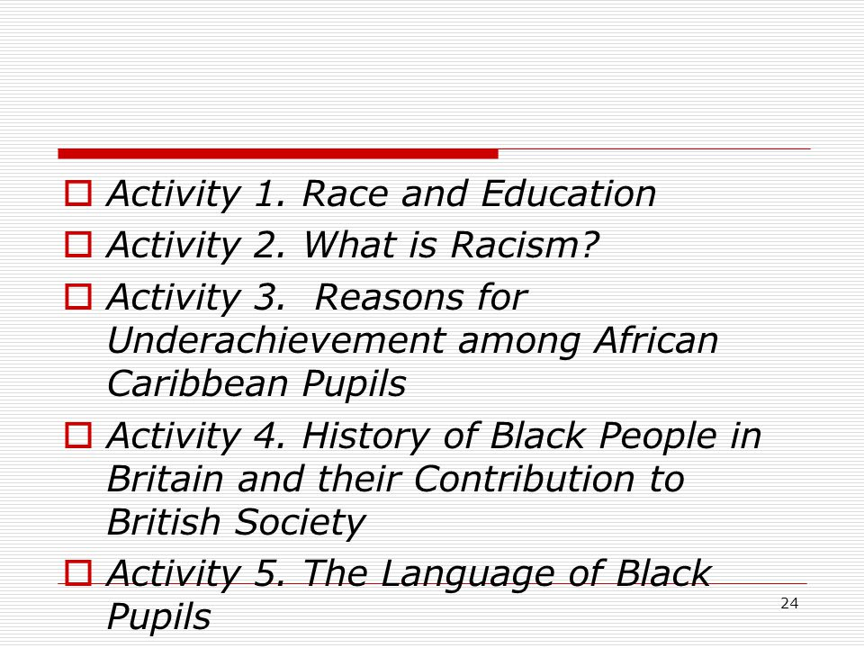 24  Activity 1. Race and Education  Activity 2.