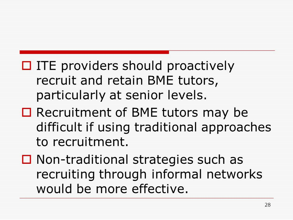 28  ITE providers should proactively recruit and retain BME tutors, particularly at senior levels.