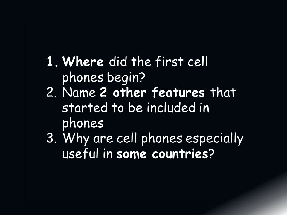 1.Where did the first cell phones begin.
