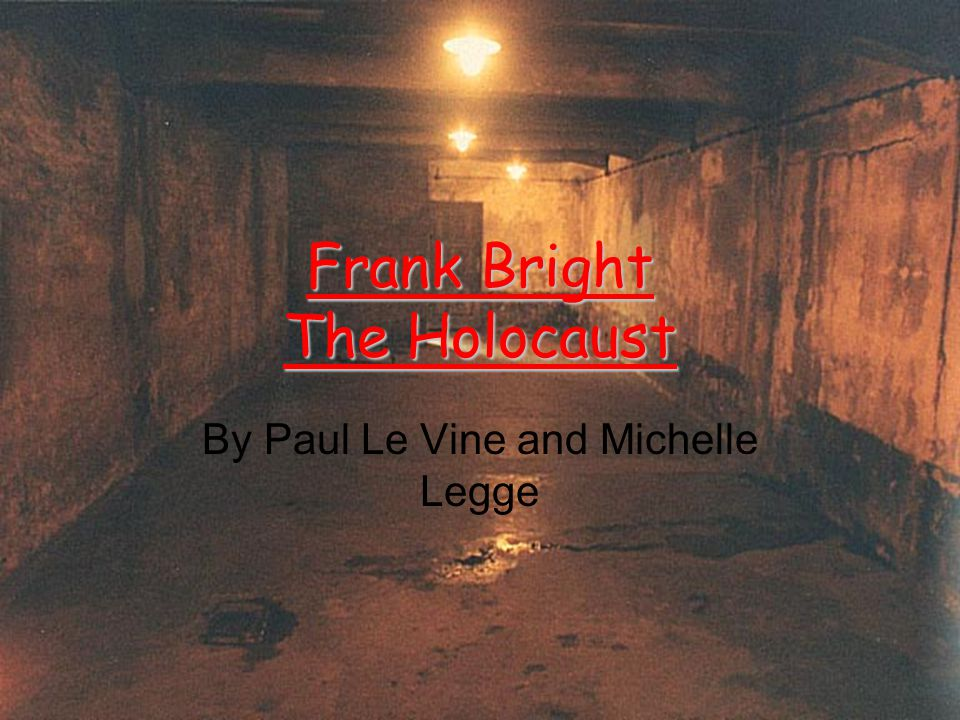 Frank Bright The Holocaust By Paul Le Vine and Michelle Legge