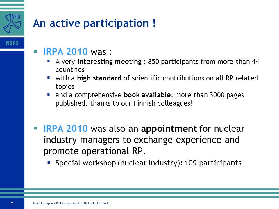 Third European IRPA Congress 2010, Helsinki, Finland2 An active participation .