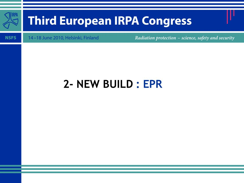 2- NEW BUILD : EPR