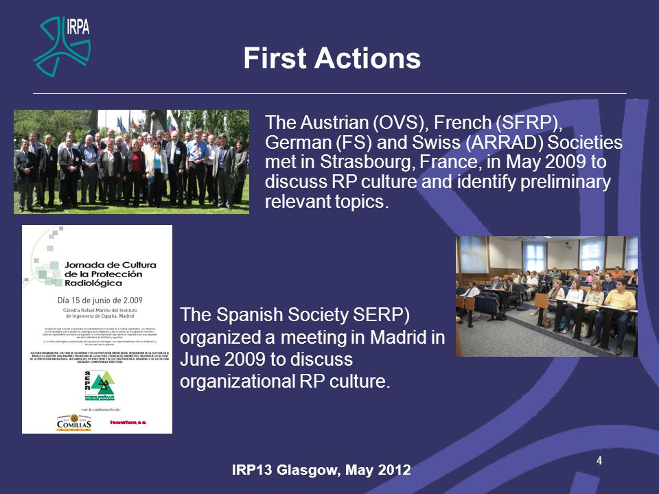 First Actions 4 The Austrian (OVS), French (SFRP), German (FS) and Swiss (ARRAD) Societies met in Strasbourg, France, in May 2009 to discuss RP culture and identify preliminary relevant topics.