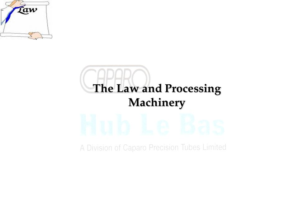 The Law and Processing Machinery