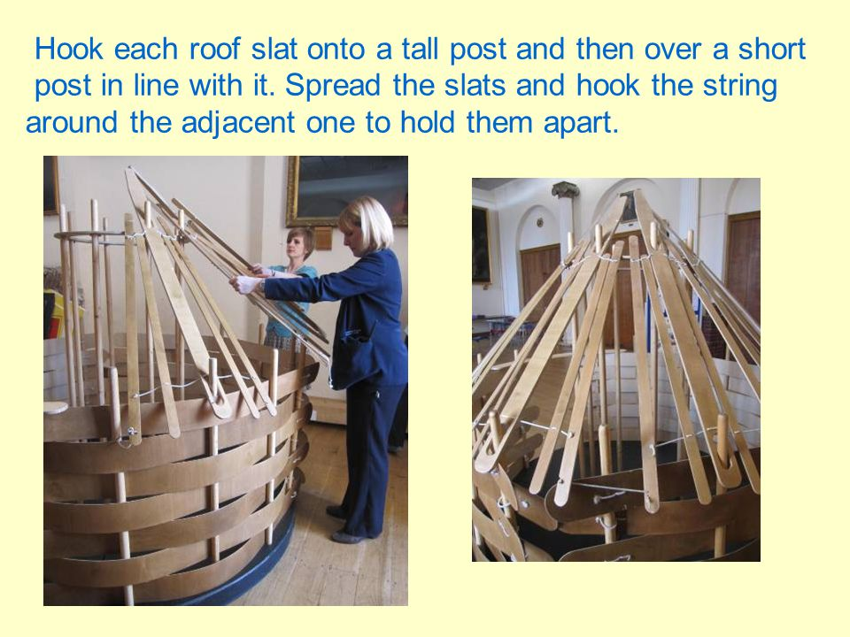 Hook each roof slat onto a tall post and then over a short post in line with it. Spread the slats and hook the string around the adjacent one to hold